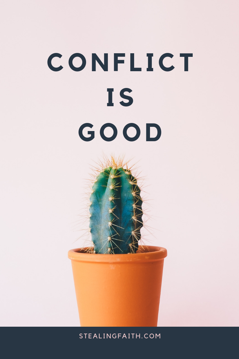 Conflict is Good