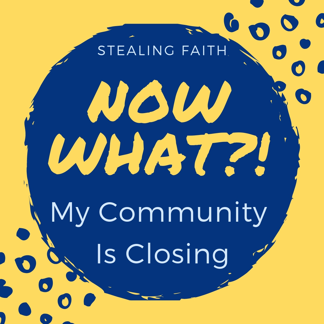 My Community is Closing – Now what?