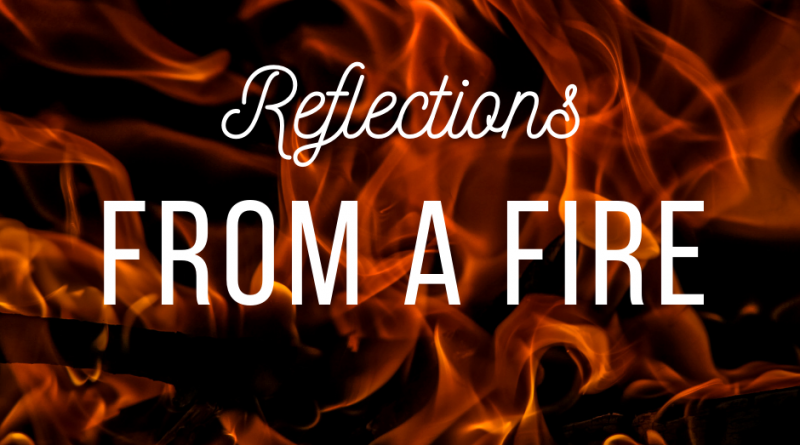 Reflections from a Fire