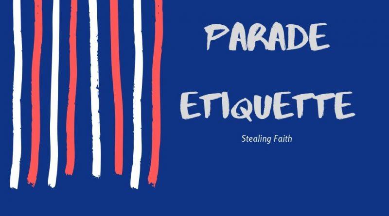 Parade Etiquette
